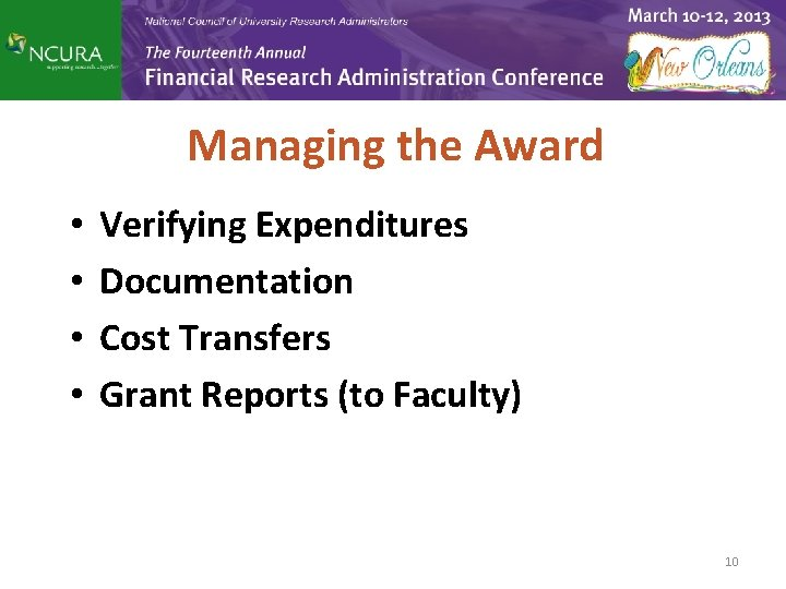 Managing the Award • • Verifying Expenditures Documentation Cost Transfers Grant Reports (to Faculty)