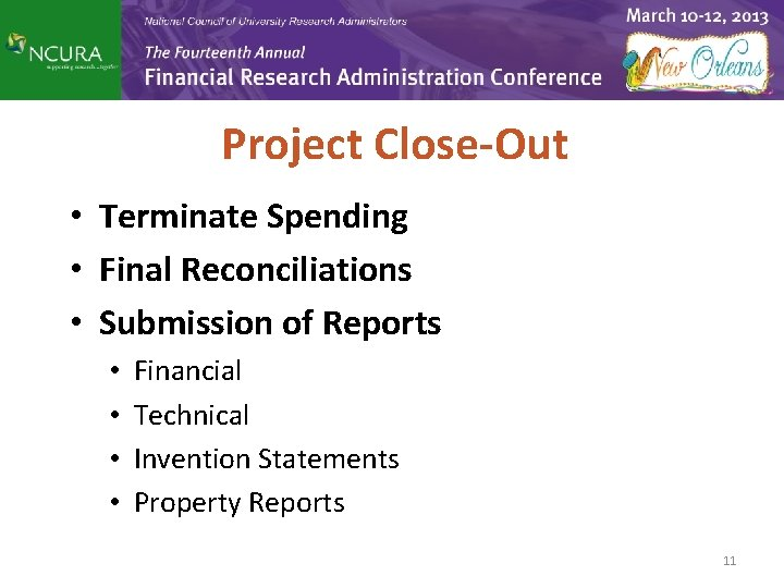 Project Close-Out • Terminate Spending • Final Reconciliations • Submission of Reports • •