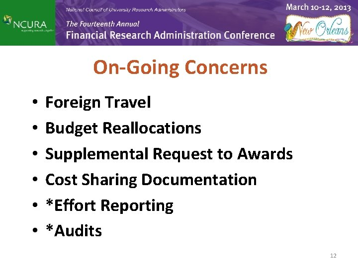 On-Going Concerns • • • Foreign Travel Budget Reallocations Supplemental Request to Awards Cost