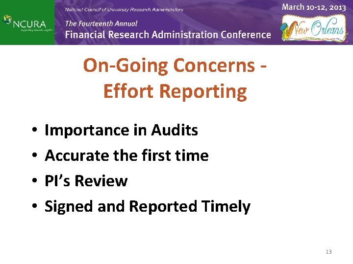 On-Going Concerns Effort Reporting • • Importance in Audits Accurate the first time PI's