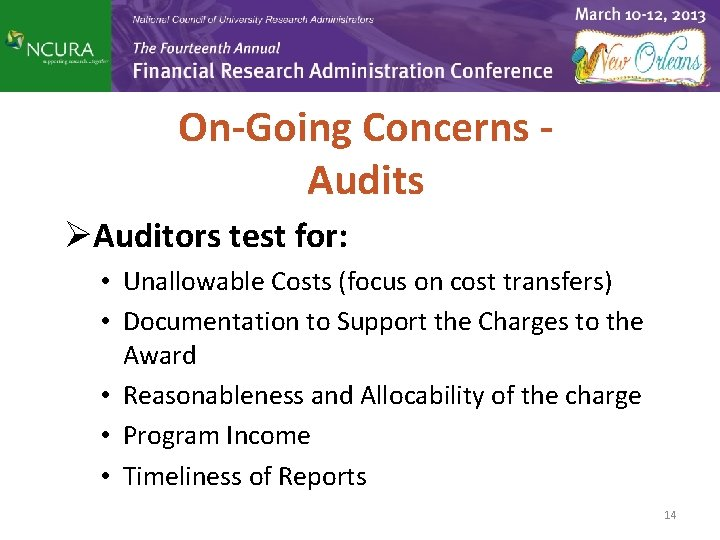 On-Going Concerns Audits ØAuditors test for: • Unallowable Costs (focus on cost transfers) •