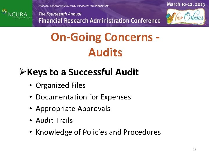 On-Going Concerns Audits ØKeys to a Successful Audit • • • Organized Files Documentation