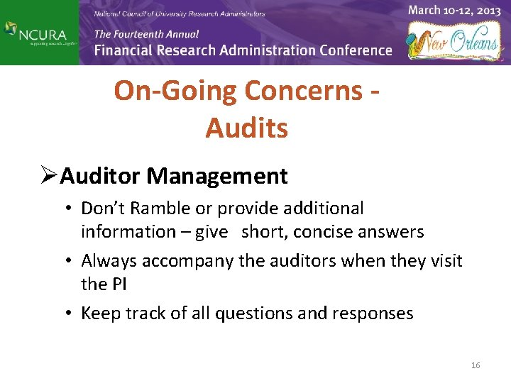 On-Going Concerns Audits ØAuditor Management • Don't Ramble or provide additional information – give