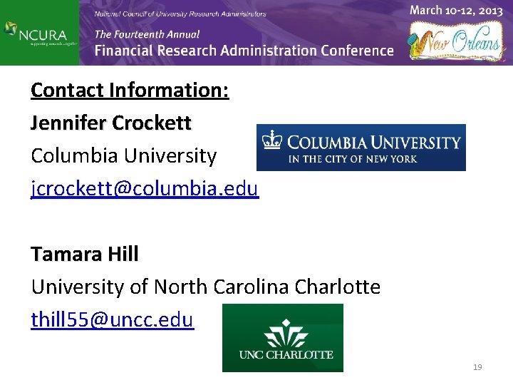 Contact Information: Jennifer Crockett Columbia University jcrockett@columbia. edu Tamara Hill University of North Carolina