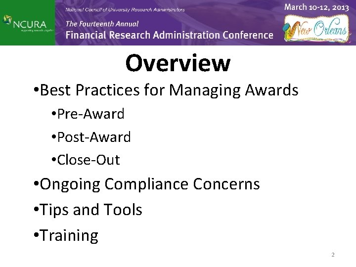 Overview • Best Practices for Managing Awards • Pre-Award • Post-Award • Close-Out •