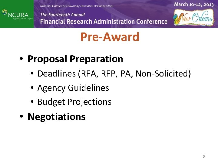 Pre-Award • Proposal Preparation • Deadlines (RFA, RFP, PA, Non-Solicited) • Agency Guidelines •