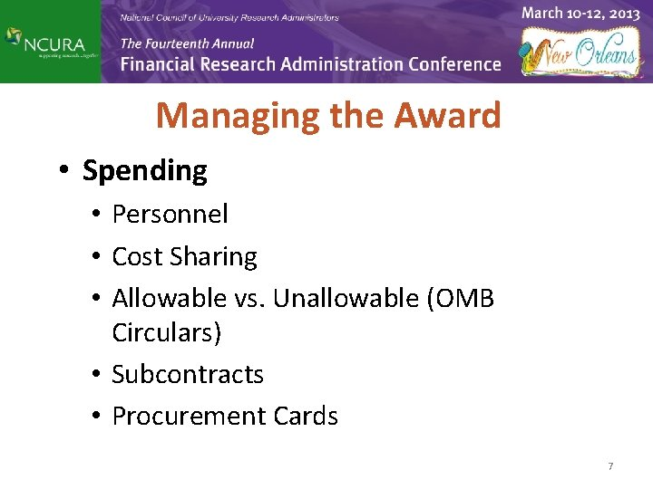 Managing the Award • Spending • Personnel • Cost Sharing • Allowable vs. Unallowable