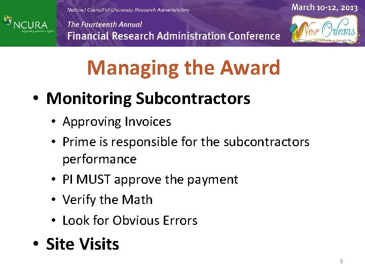 Managing the Award • Monitoring Subcontractors • Approving Invoices • Prime is responsible for