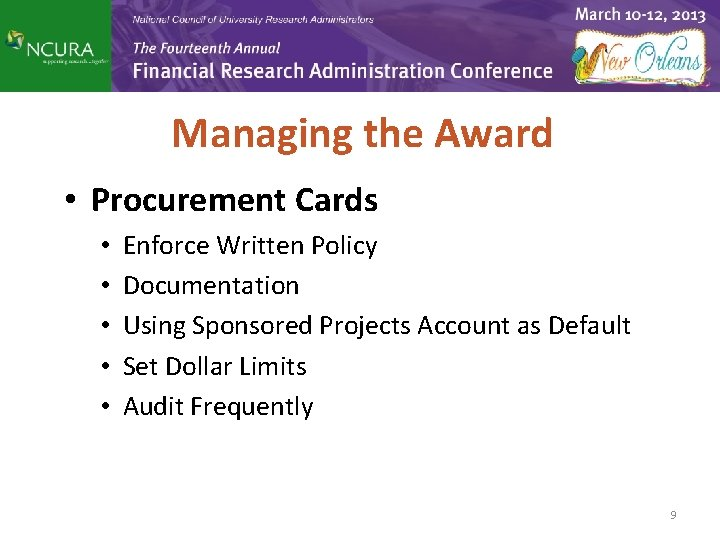 Managing the Award • Procurement Cards • • • Enforce Written Policy Documentation Using