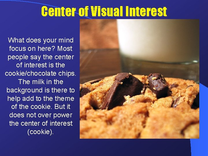 Center of Visual Interest What does your mind focus on here? Most people say