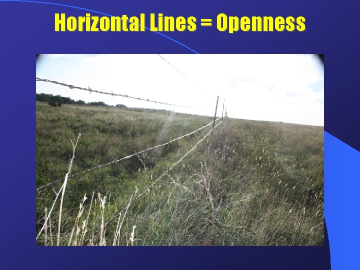 Horizontal Lines = Openness