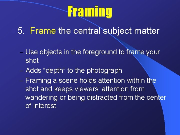 Framing l 5. Frame the central subject matter – Use objects in the foreground
