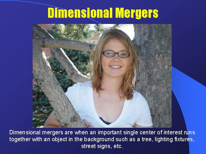 Dimensional Mergers Dimensional mergers are when an important single center of interest runs together