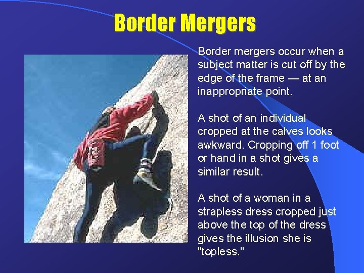 Border Mergers Border mergers occur when a subject matter is cut off by the