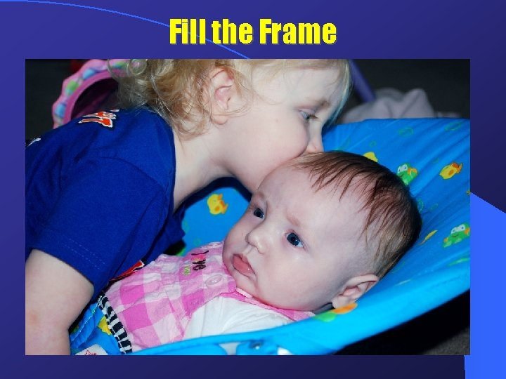 Fill the Frame