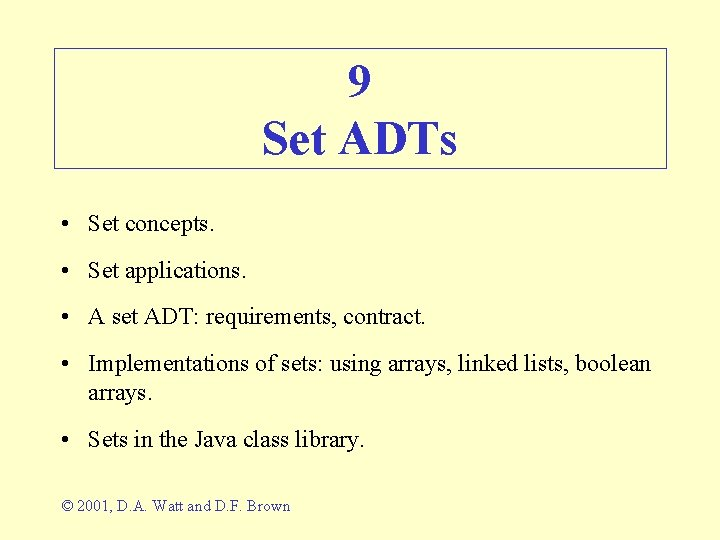 9 Set ADTs • Set concepts. • Set applications. • A set ADT: requirements,