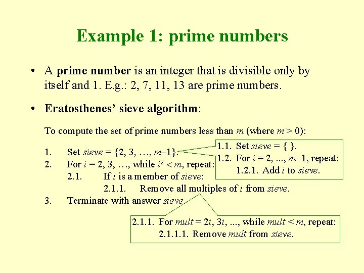 Example 1: prime numbers • A prime number is an integer that is divisible
