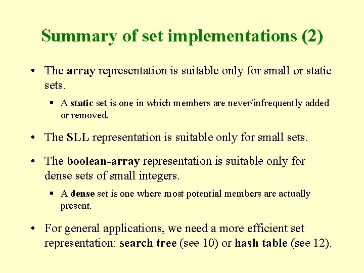 Summary of set implementations (2) • The array representation is suitable only for small