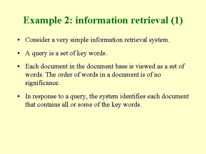 Example 2: information retrieval (1) • Consider a very simple information retrieval system. •