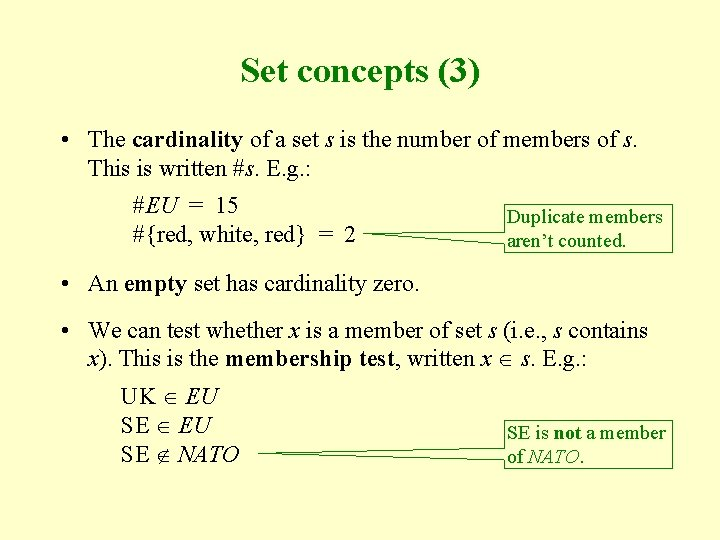 Set concepts (3) • The cardinality of a set s is the number of