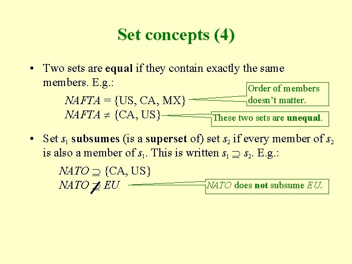 Set concepts (4) • Two sets are equal if they contain exactly the same