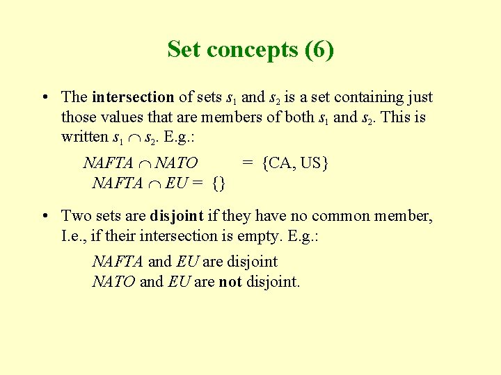 Set concepts (6) • The intersection of sets s 1 and s 2 is