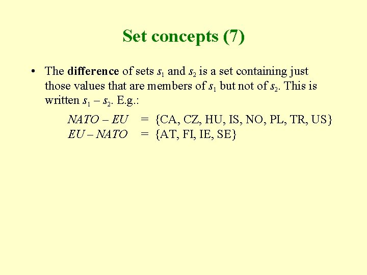 Set concepts (7) • The difference of sets s 1 and s 2 is