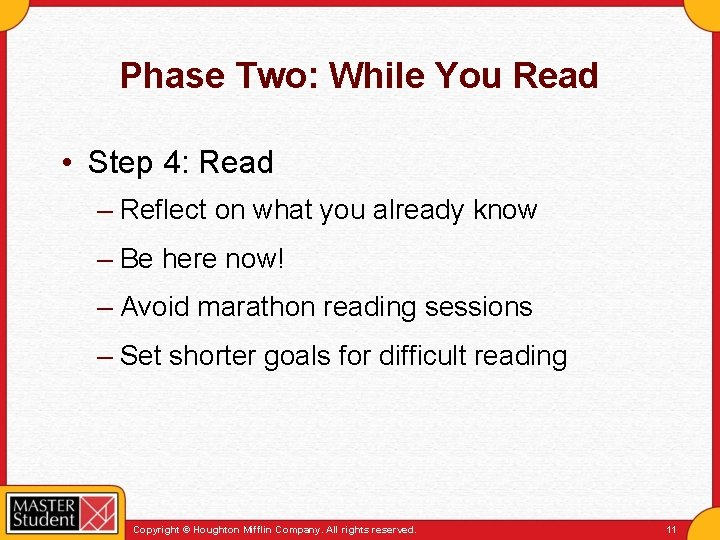 Phase Two: While You Read • Step 4: Read – Reflect on what you