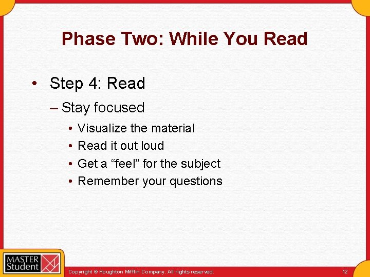 Phase Two: While You Read • Step 4: Read – Stay focused • •