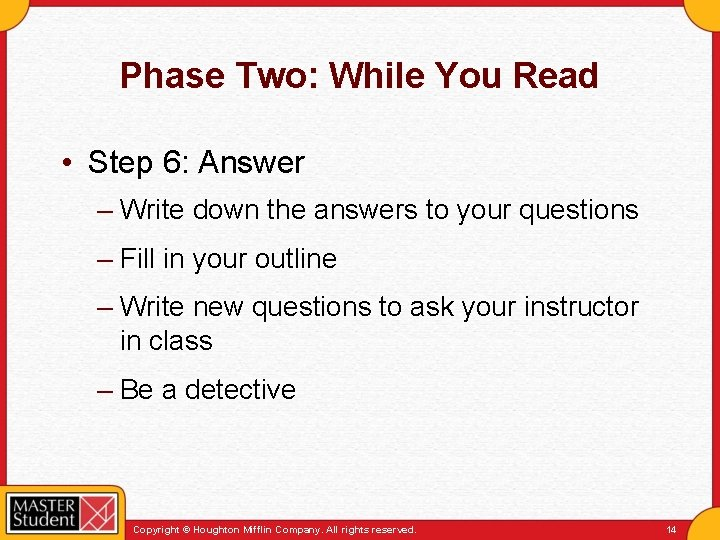 Phase Two: While You Read • Step 6: Answer – Write down the answers
