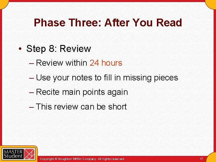 Phase Three: After You Read • Step 8: Review – Review within 24 hours