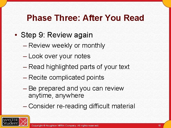 Phase Three: After You Read • Step 9: Review again – Review weekly or
