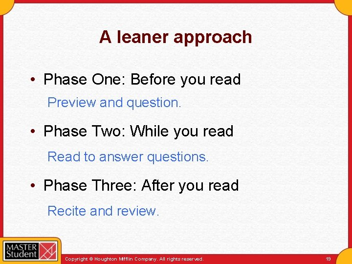 A leaner approach • Phase One: Before you read Preview and question. • Phase