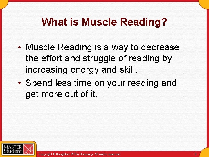 What is Muscle Reading? • Muscle Reading is a way to decrease the effort
