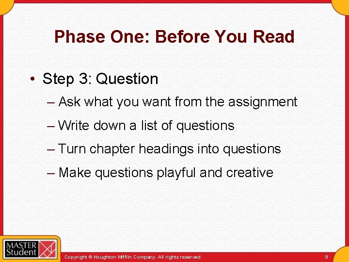 Phase One: Before You Read • Step 3: Question – Ask what you want