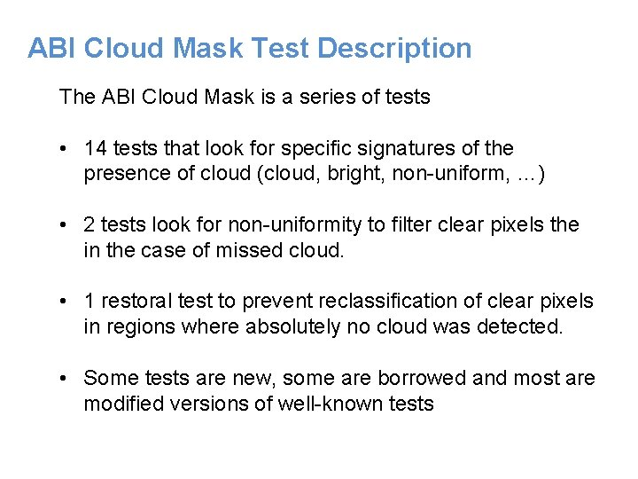 ABI Cloud Mask Test Description The ABI Cloud Mask is a series of tests