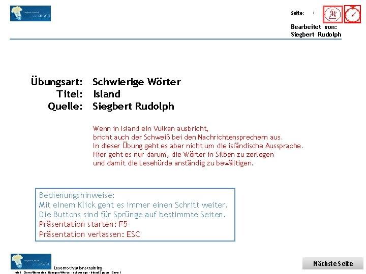 Übungsart: Titel: Seite: Quelle: 1 Bearbeitet von: Siegbert Rudolph Übungsart: Schwierige Wörter Titel: Island
