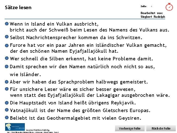 Übungsart: Sätze lesen Seite: 6 Bearbeitet von: Siegbert Rudolph Wenn in Island ein Vulkan