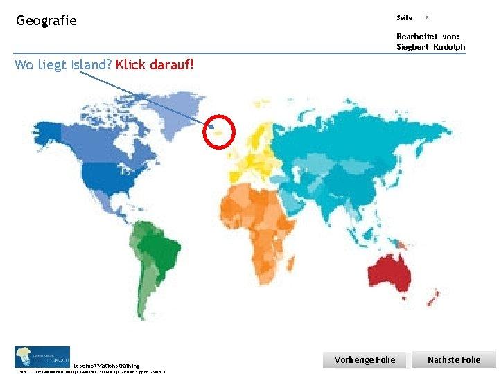 Übungsart: Geografie Seite: 8 Bearbeitet von: Siegbert Rudolph Wo liegt Island? Klick darauf! Lesemotivationstraining.