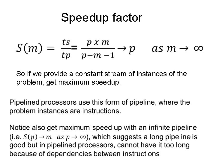 Speedup factor So if we provide a constant stream of instances of the problem,