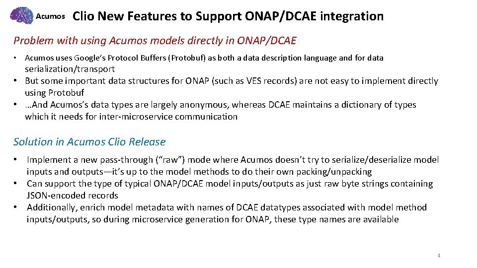 Acumos Clio New Features to Support ONAP/DCAE integration Problem with using Acumos models directly