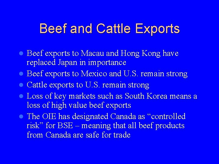 Beef and Cattle Exports l l l Beef exports to Macau and Hong Kong
