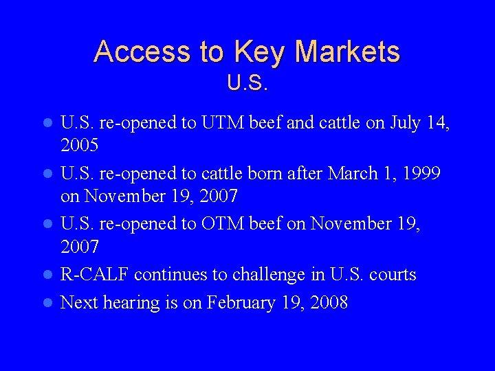 Access to Key Markets U. S. l l l U. S. re-opened to UTM