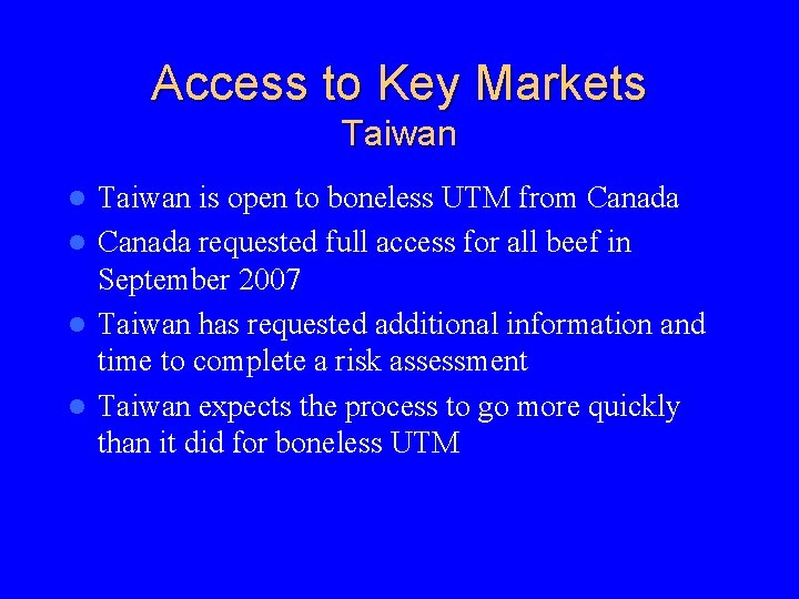 Access to Key Markets Taiwan is open to boneless UTM from Canada l Canada