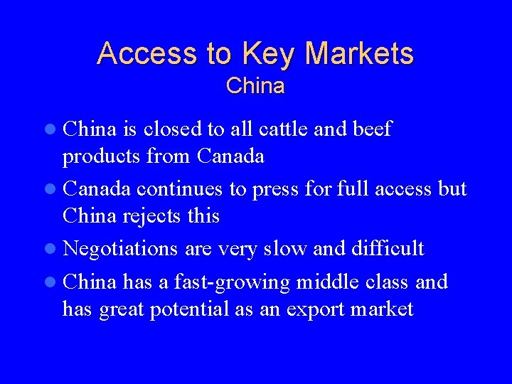Access to Key Markets China l China is closed to all cattle and beef