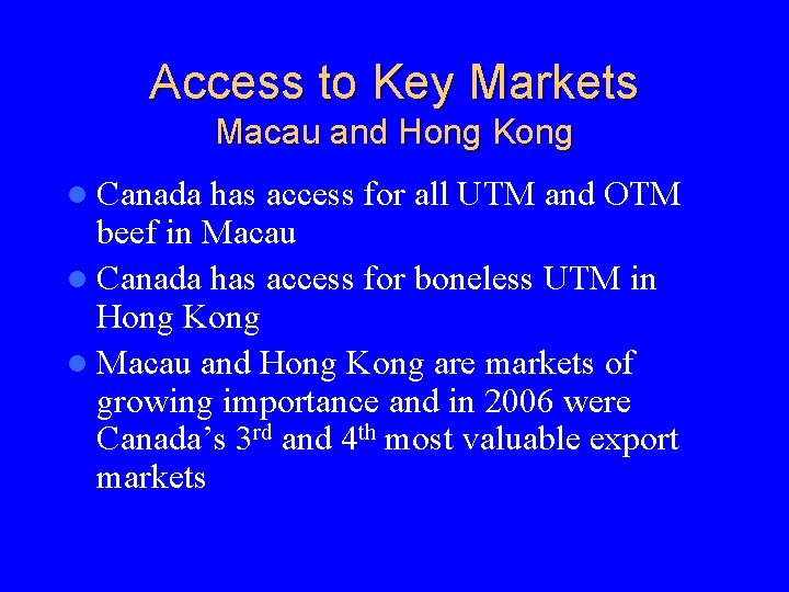 Access to Key Markets Macau and Hong Kong l Canada has access for all