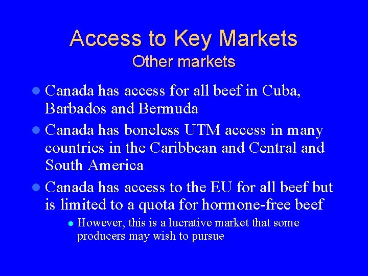 Access to Key Markets Other markets l Canada has access for all beef in