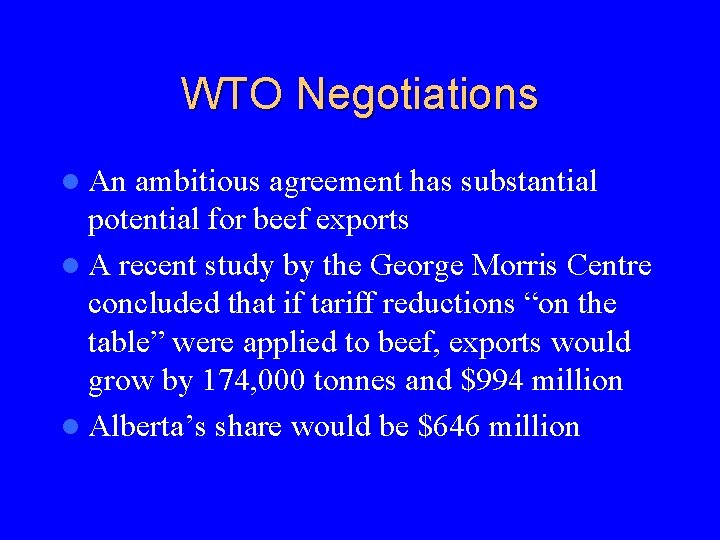 WTO Negotiations l An ambitious agreement has substantial potential for beef exports l A