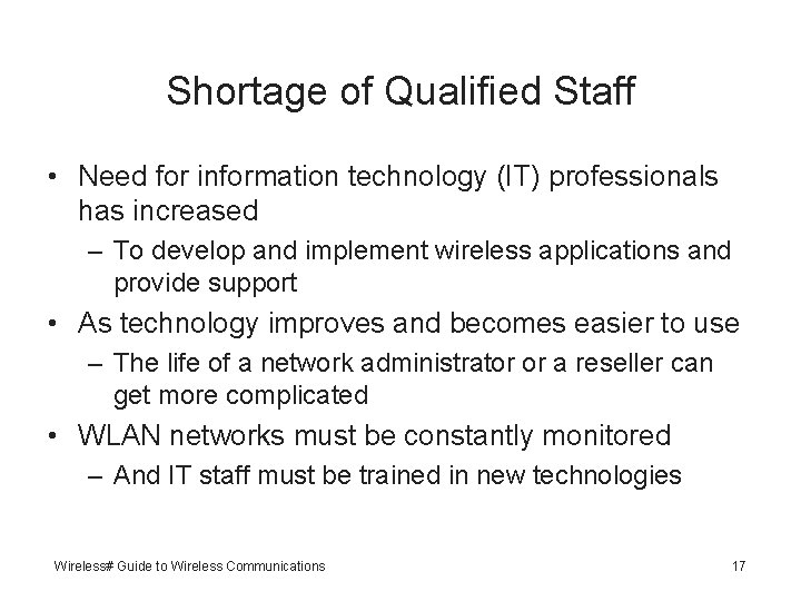 Shortage of Qualified Staff • Need for information technology (IT) professionals has increased –