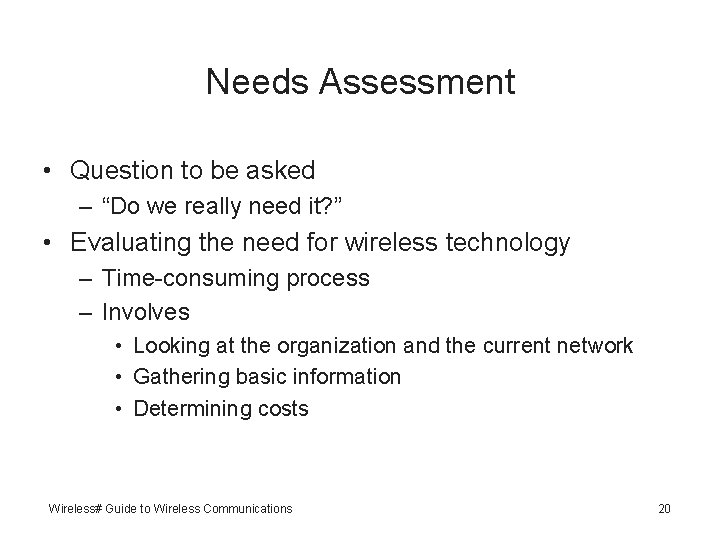 """Needs Assessment • Question to be asked – """"Do we really need it? """""""
